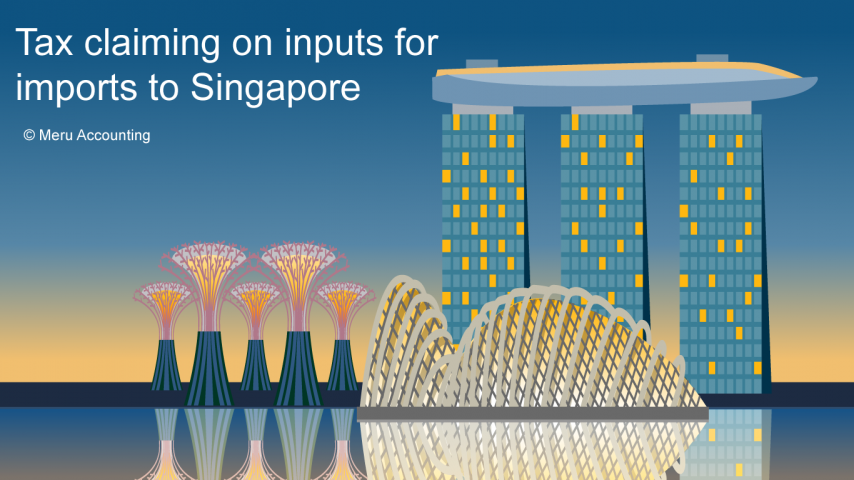 Tax claiming on inputs for imports to Singapore